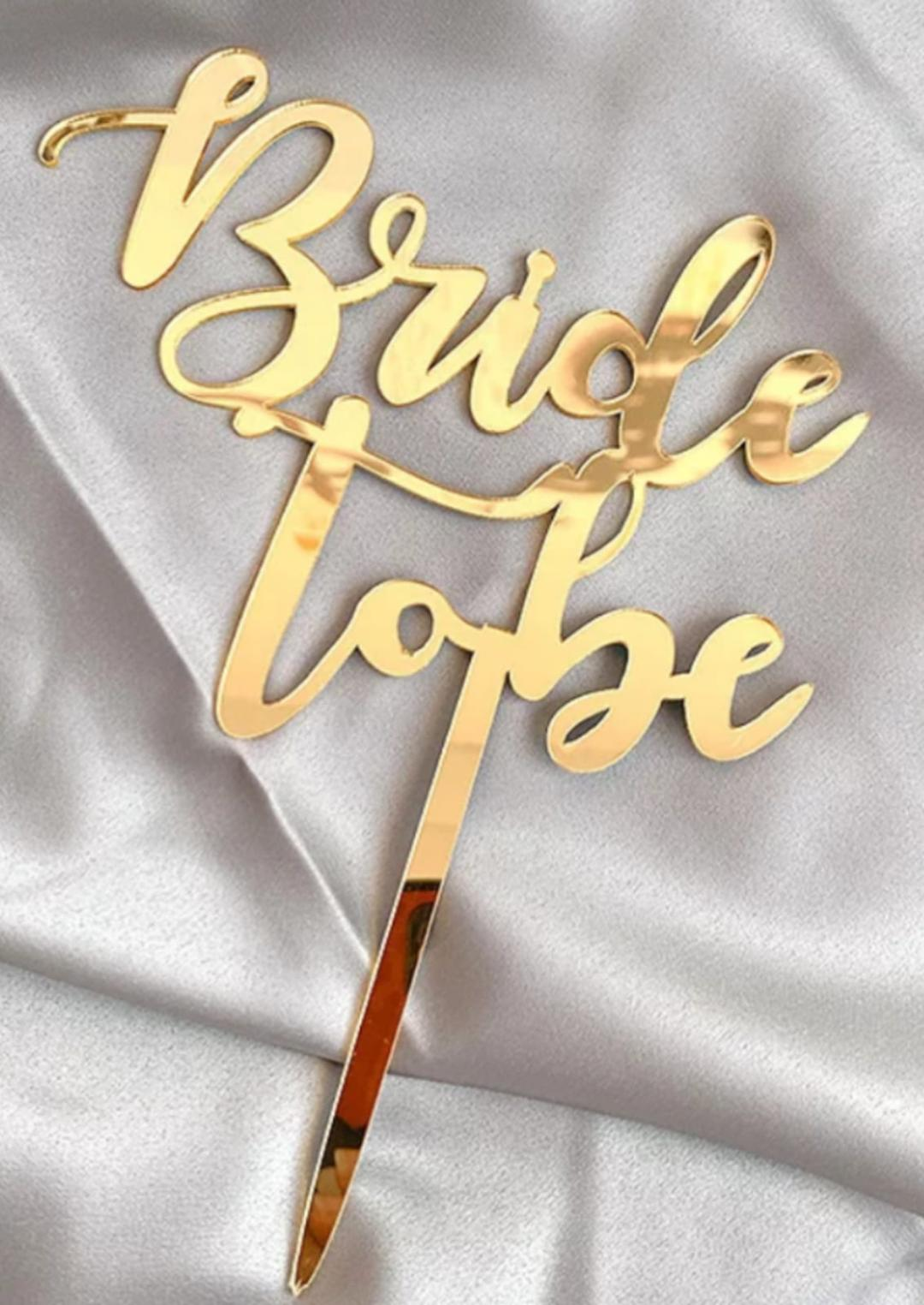 Bride to be cake topper GOLD